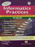 Informatics Practices Practices Made Comprehensive For Class XII By Prof. Satish Jain, Shashi Singh