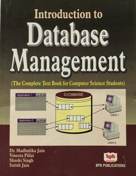 Introduction to Database Management By Dr. Madhulika Jain, Vineeta Pillai, Shashi Singh, Satish Jain