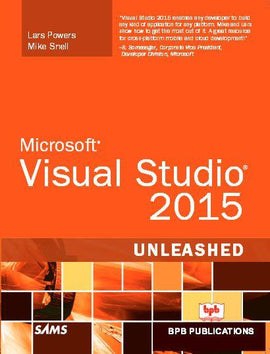 MS Visual Studio 2015 UNLEASHED by Lars Powers, Mike Snell