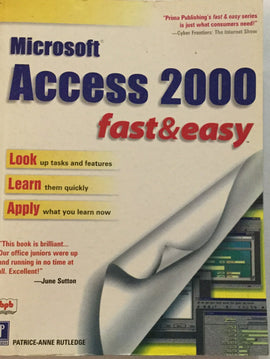 MS Access 2000 fast & easy by Patrice-Anne Rutledge