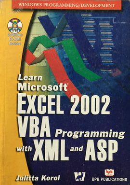 Learn MS Excel 2002 VBA Programming With XML and ASP By Julitta Korol