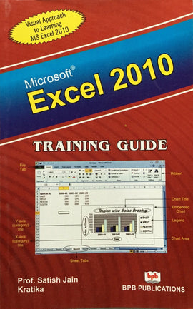 Excel 2010 Training Guide By Prof. Satish Jain, Kratika
