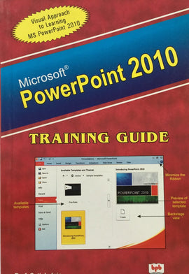 MS Power Point 2010 Training Guide Visual Approach To Learning  By Prof. Satish Jain, M.Geetha