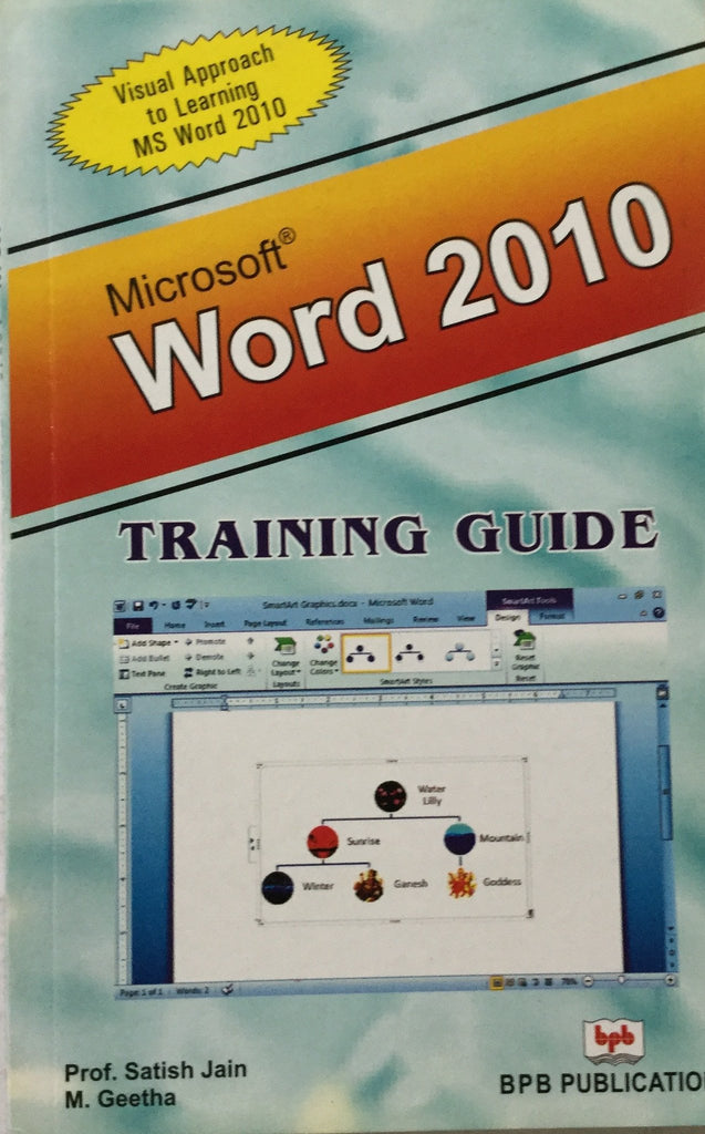 Microsoft Word 2010 - Training Guide By Prof. Satish Jain