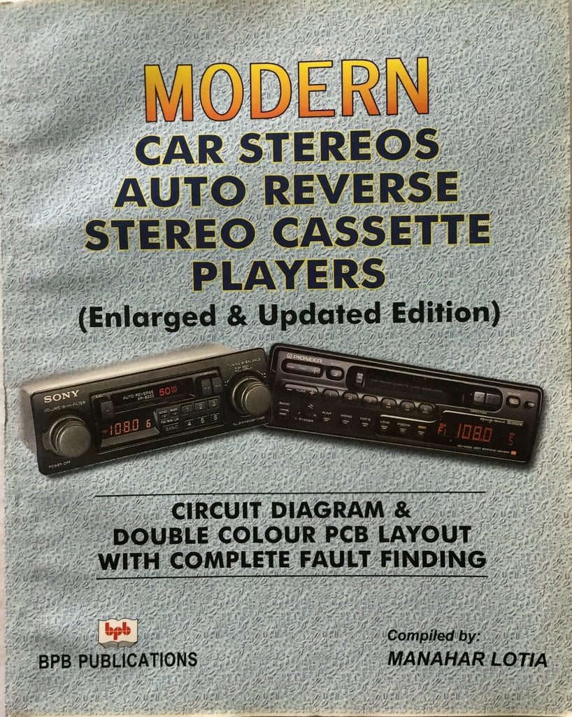 Modern Car Stereos Auto Reverse Stereo Cassette Players by Manahar Lotia