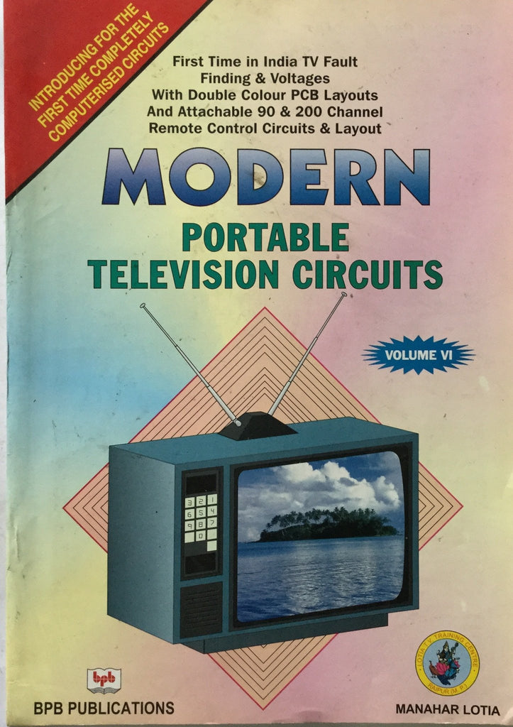 Modern Portable Television Circuits Vol.6 by Manahar Lotia