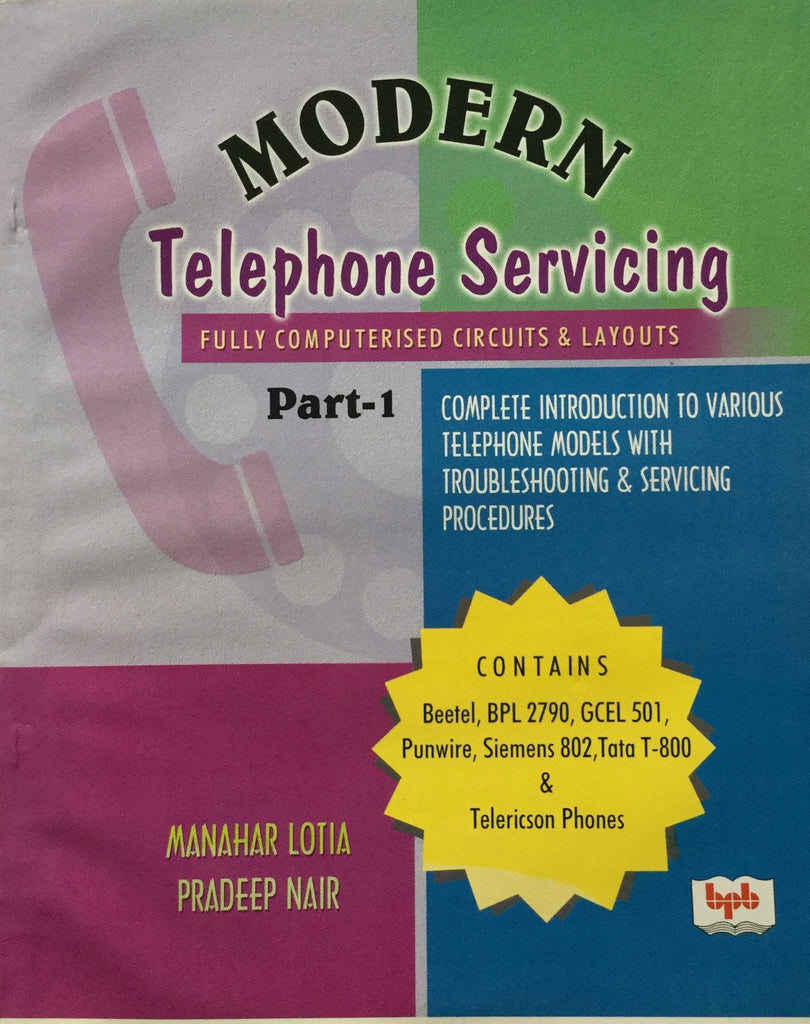Modern Telephone Servicing Part 1 by Manahar Lotia