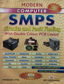 Modern Computer SMPS Circuits and Fault Finding with D/C PCB layout  by Manahar Lotia