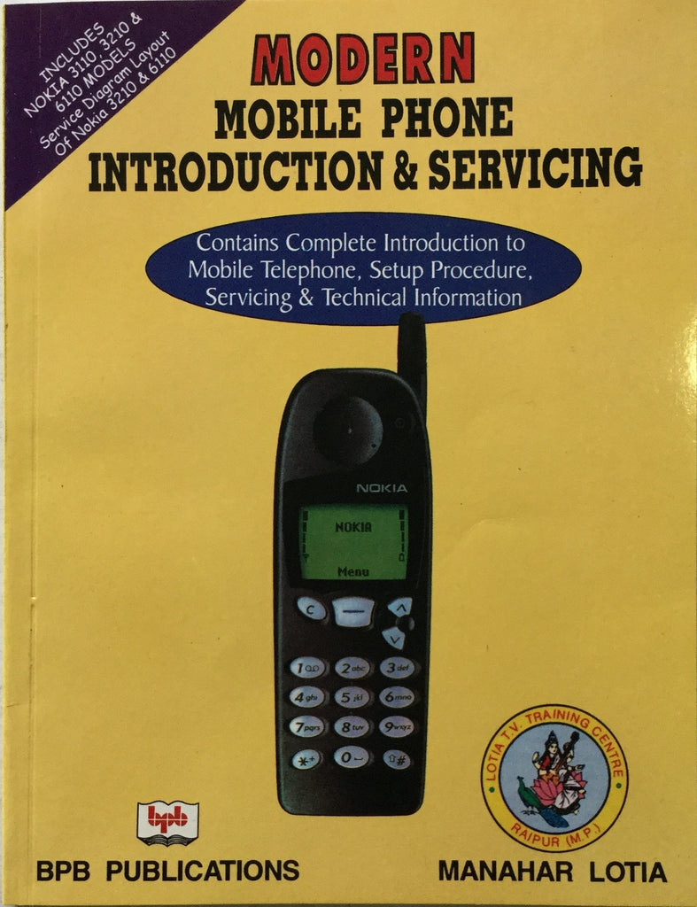 MODERN MOBILE PHONE INTRODUCTION AND SERVICING BY MANAHAR LOTIA