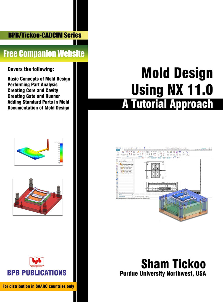 Mold Design Using NX 11.0 : A Tutorial Approach