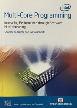 Multi- Core Programming Increasing Performance Through Software Multi-Threading By Shameem Akhter, Jason Roberts