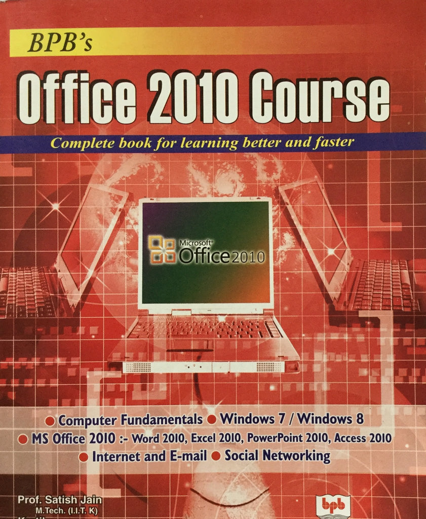 BPB's Office 2010 Course Complete Book For Learning Better And Faster By Prof. Satish Jain, Kratika, M.Geetha
