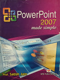 Microsoft PowerPoint 2007- Made Simple By Prof. Satish Jain