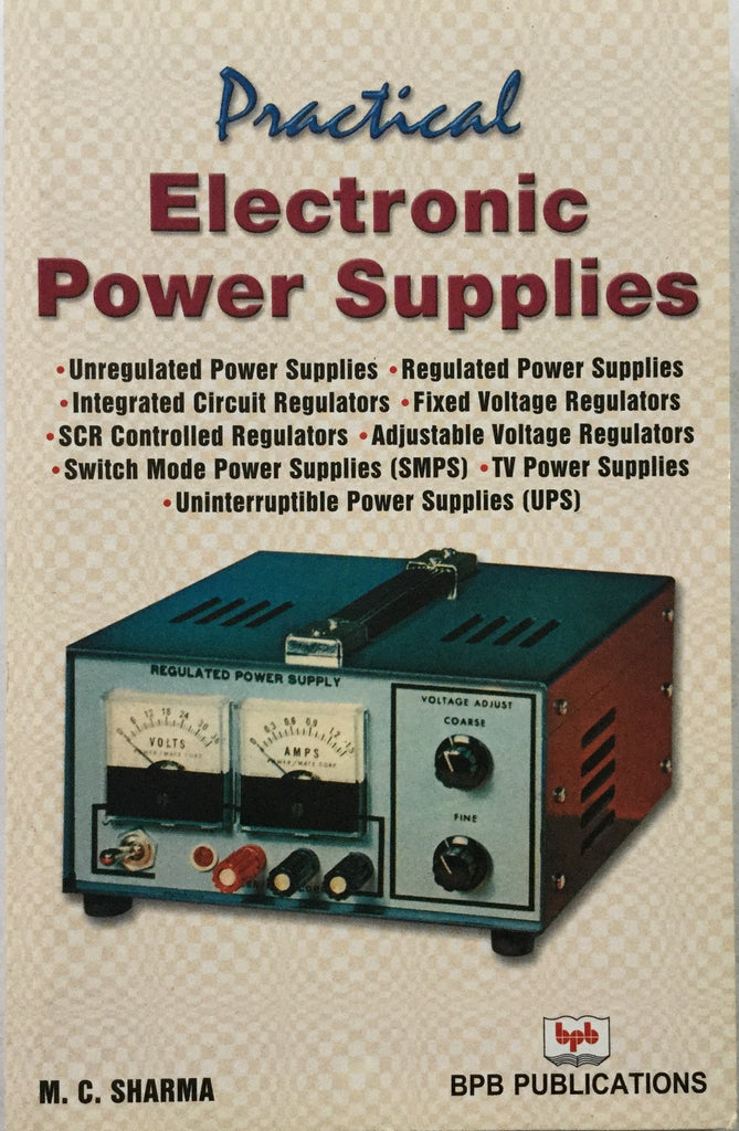 Practical Electronic Power Supplies By M.C. Sharma