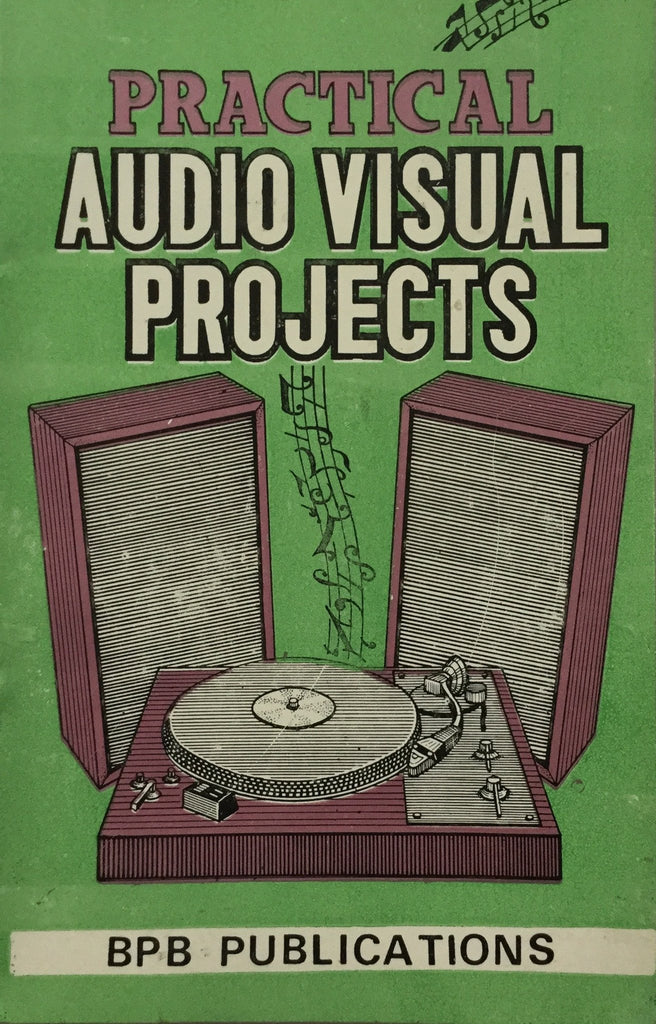 Practical Audio Visual Projects By Rajesh Malhotra