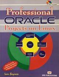 Professional Oracle Projects On Linux by Ivan Bayross