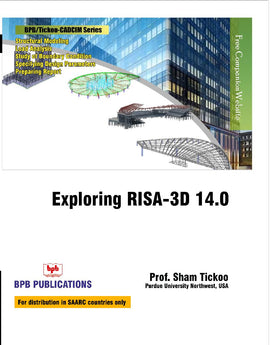Exploring RISA - 3D 14.0 By Prof. Sham Tickoo