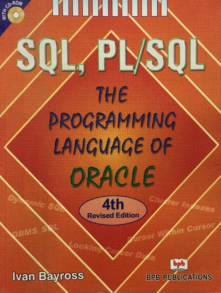 SQL, PL/SQL The Programming Language Of Oracle - 4th Revised Edition By  Ivan Bayross