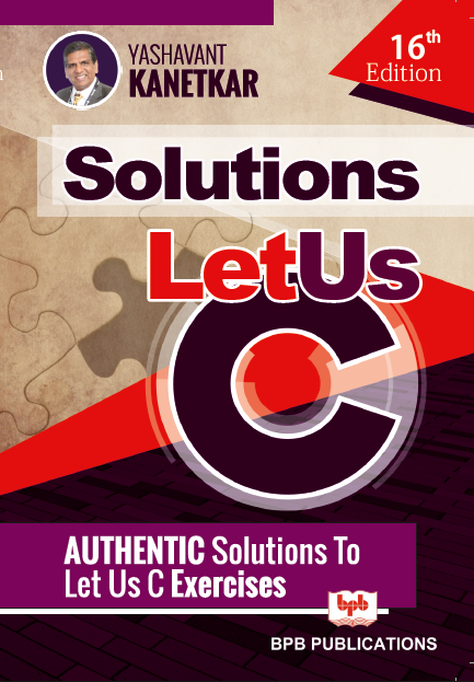 Let Us C solutions 16 th edition