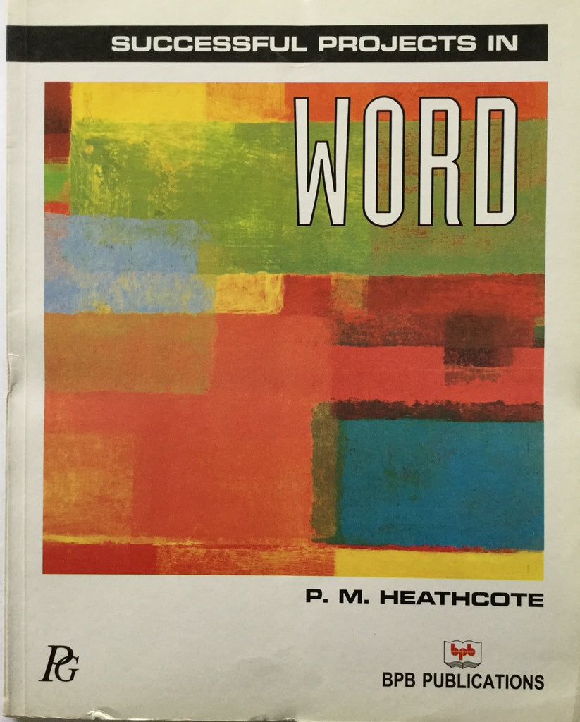 Successful Projects In Word - 2nd Edition By P.M. Heathcote