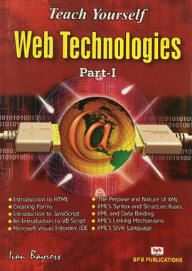 Teach Yourself Web Technologies - Part 1 By Ivan Bayross
