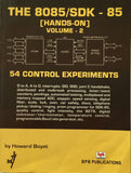 The 8085/SDK - 85 Hands-On, volume-2, 54 Control Experiments By Howard Boyet