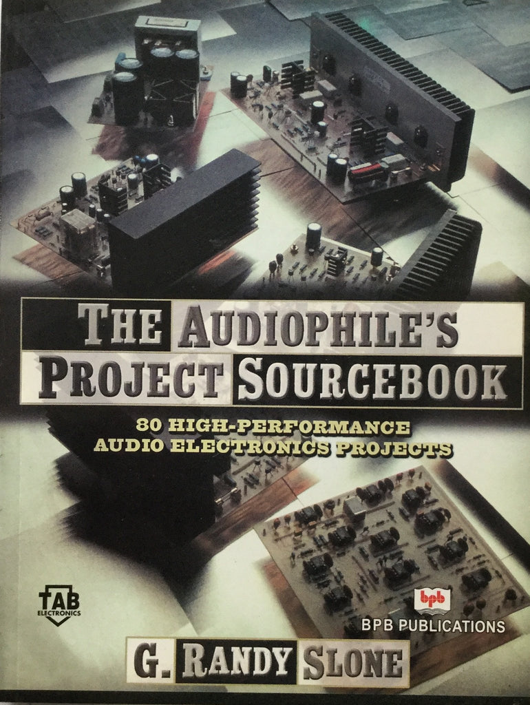 The Audiophile's Project Source book By G. Randy Slone