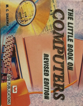 The Little Book On Computers Revised Edition By M.C. Sharma