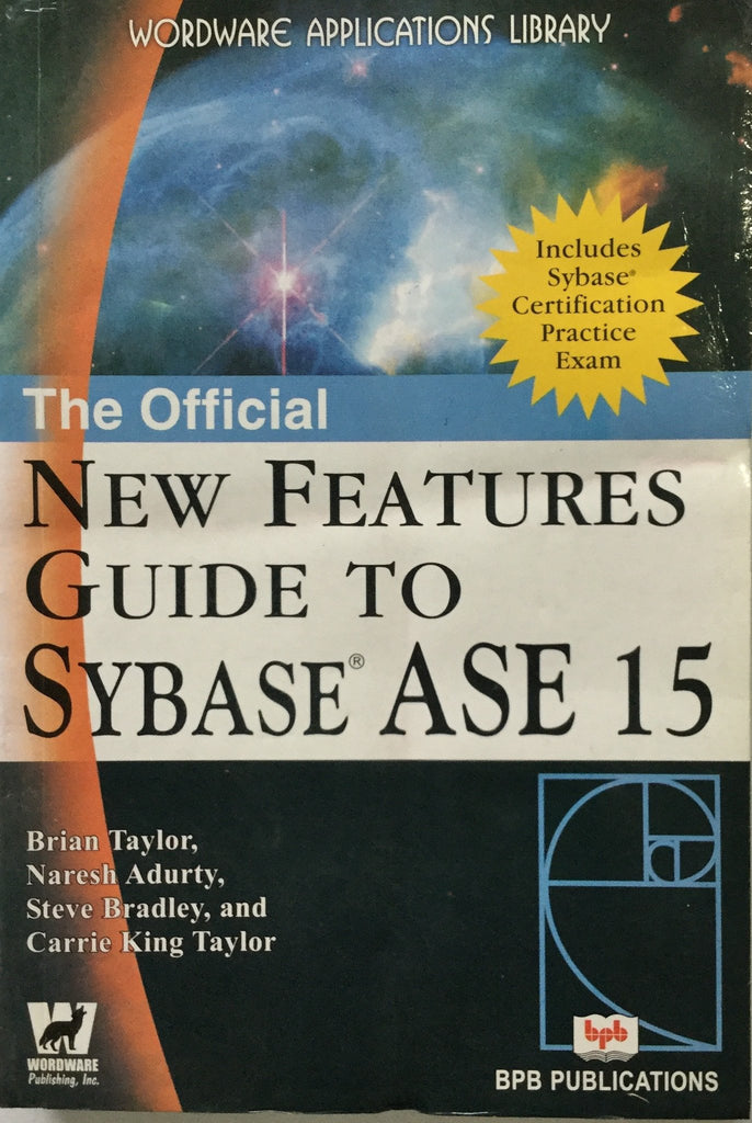 The Official New Features Guide To Sybase Ase 15 Bpb Publications