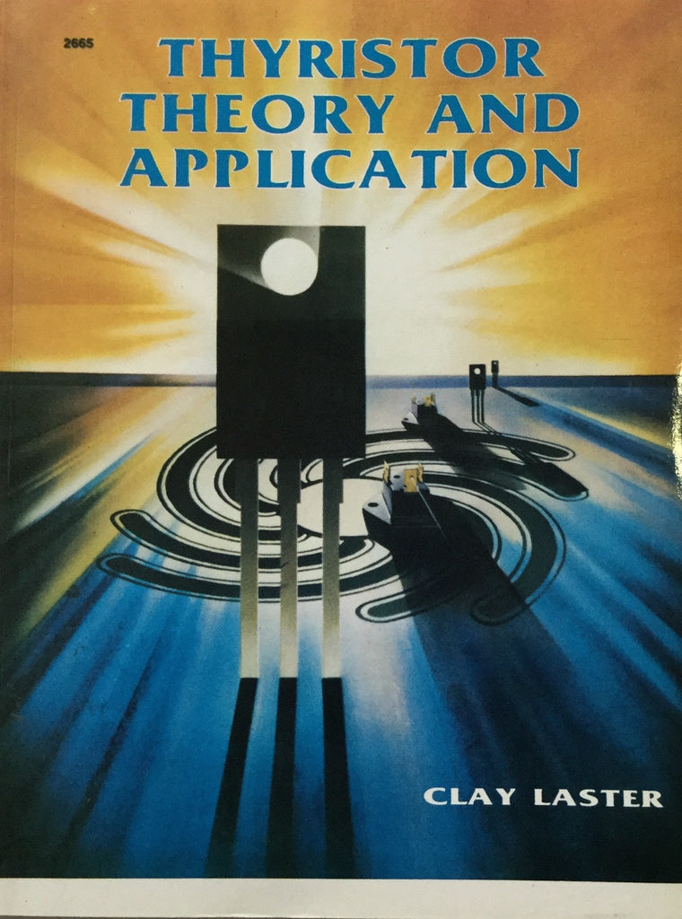 Thyristor Theory And Application By Clay Laster