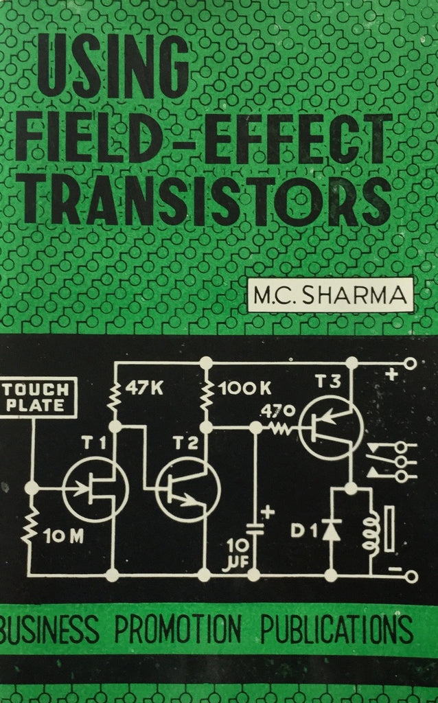 Using Field - Effect Transistors By M.C. Sharma