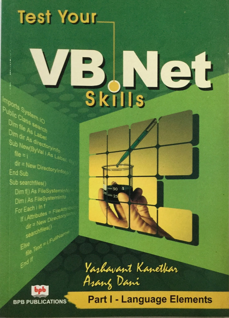 Test Your VB.NET Skills - Part I - Language Elements By Yashavant Kanetkar