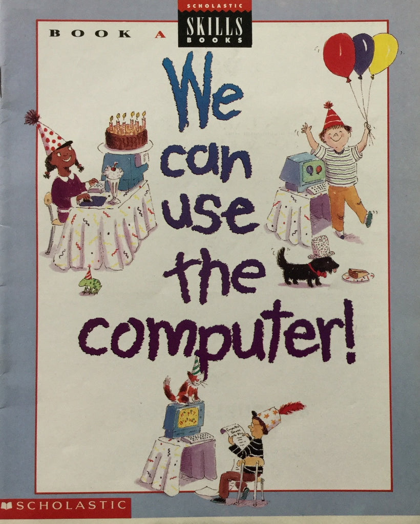 We can Use The Computer! -Scholastic Skills Book-A,  By Rachel Biheller Bunin, Maureen Berliner Engeleit