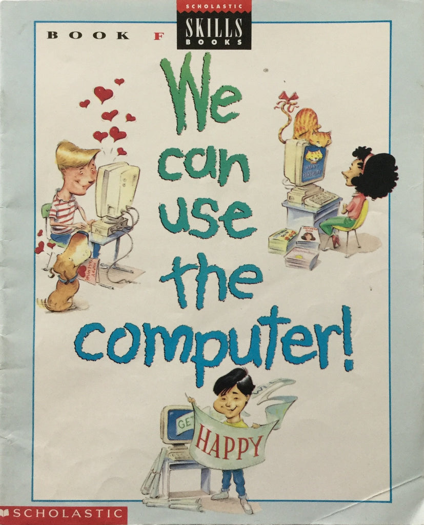 We can Use The Computer! -Scholastic Skills Book- F,  By Rachel Biheller Bunin, Maureen Berliner Engeleit