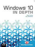 Windows 10 IN DEPTH by Brian Knittel, Paul Mc Fedries