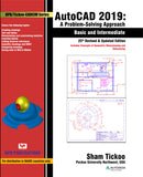 AutoCAD 2019: A problem Solving Approach -Basic and intermediate..25th Revised & Updated Edition
