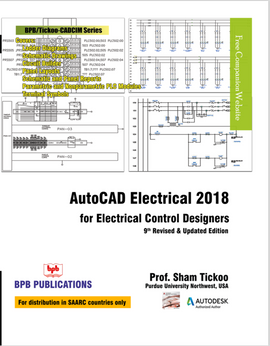 AUTOCAD ELECTRICAL 2018 FOR ELECTRICAL CONTROL DESIGNERS : 9TH REVISED & UPDATED EDITION