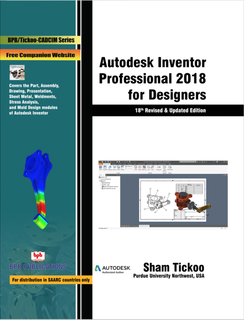 AUTODESK INVENTOR PROFESSIONAL 2018 FOR DESIGNERS : 18TH REVISED & UPDATED EDITION