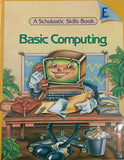 Basic Computing : A Scholastic Skills Book-E  By Shelley Chasen, Sylvia B. Cohen