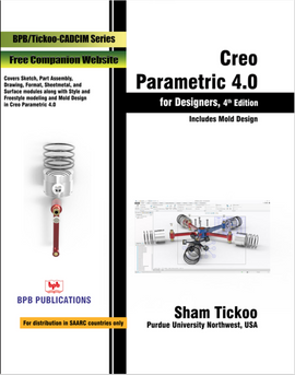 CREO PARAMETRIC 4.0 FOR DESIGNERS : 4TH REVISED & UPDATED EDITION