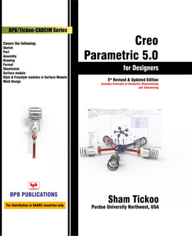 Creo Parametric 5.0 :for Designers...5th Revised and updated edition