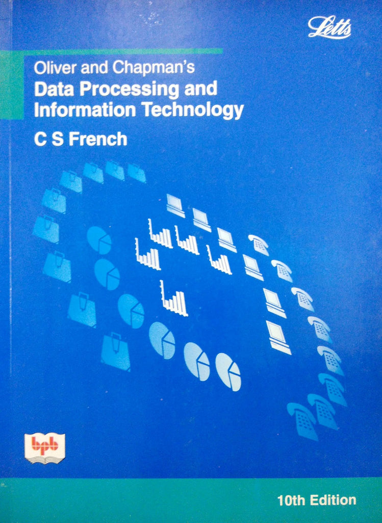 Oliver and Chapman's Data Processing and Information Technology - 10th Edition By CS French