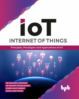 Internet of Things (IoT) : Principles, Paradigms and Applications of IoT