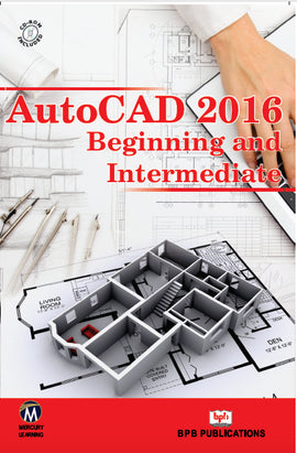 Autocad 2016 Beginning and Intermediate