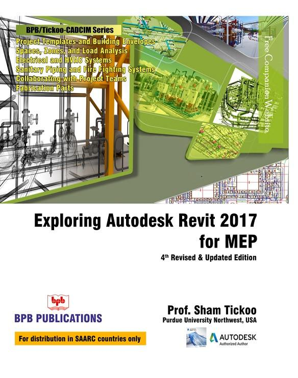 Exploring Autodesk Revit 2017 For MEP - 4th Edition By Prof. Sham Tickoo