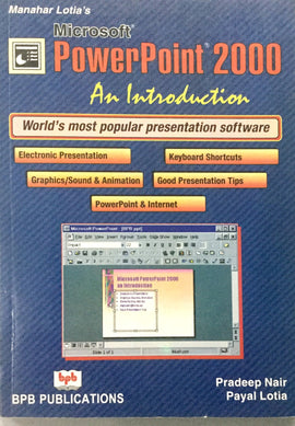 Manahar Lotia's Microsoft Power Point 2000 An Introduction  By Pradeep Nair, Payal Lotia