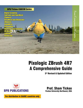 Pixologic ZBrush 4R7 A Comprehensive Guide - 3rd Revised & Updated Edition