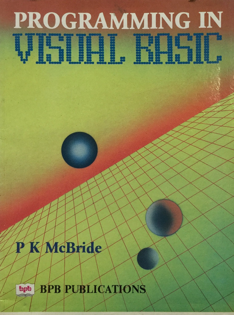 Programming in Visual Basic  By PK Mc Bride