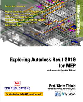 Exploring Autodesk Revit 2019 for MEP...6th Revised & Updated Edition