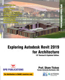 Exploring Autodesk Revit 2019 for Architecture -15th Revised and Updated Edition
